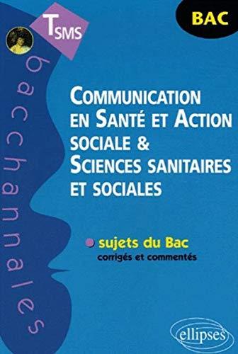 9782729829148: Communication en Santé et Action sociale & Sciences sanitaires et sociales TSMS