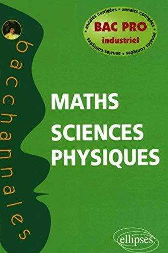 9782729829483: Mathématiques-Sciences physiques Bac pro industriel (French Edition)