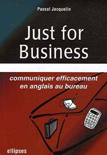 9782729829803: Just for business : Communiquer efficacement en anglais au bureau (French Edition)