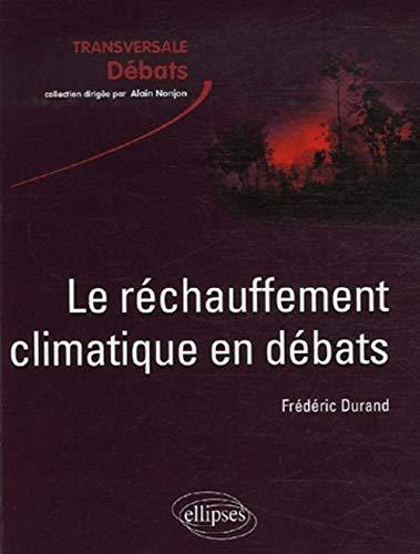 9782729831530: Le réchauffement climatique en débats : Incertitudes, acquis et enjeux