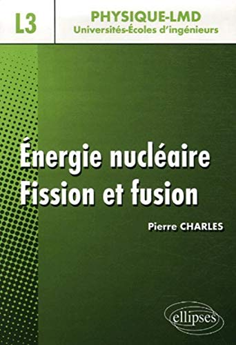 Energie nucleaire Fission et fusion: Charles Pierre