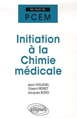 9782729832223: Initiation à la Chimie médicale : Cours, QCM
