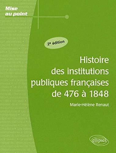 9782729832452: Histoire des institutions publiques fran�aises de 476 � 1848