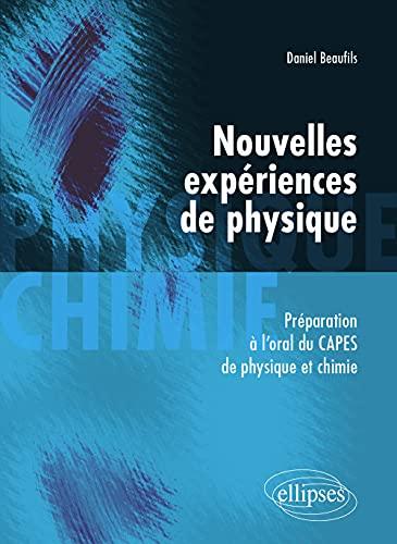 9782729833817: Nouvelles expériences de physique : Préparation à l'oral du CAPES de physique et chimie