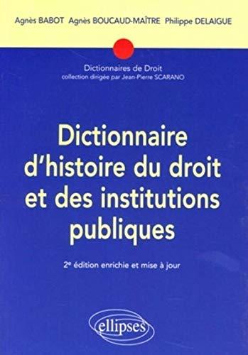 9782729834265: Dictionnaire d'histoire du droit et des institutions publiques :