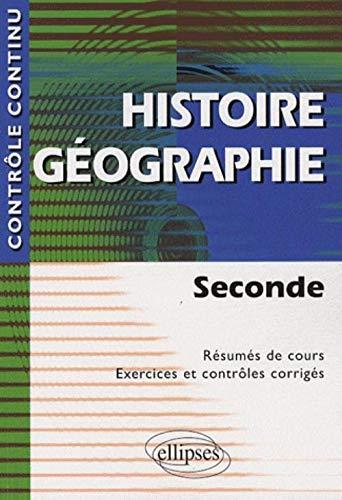 9782729834968: Histoire Géographie : Seconde - Résumés de cours, Exercices et contrôles corrigés