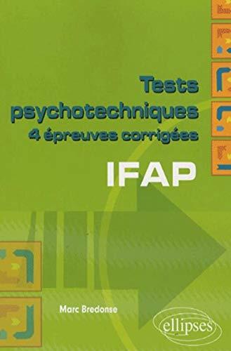 9782729835378: Tests psychotechniques IFAP : 4 épreuves corrigés
