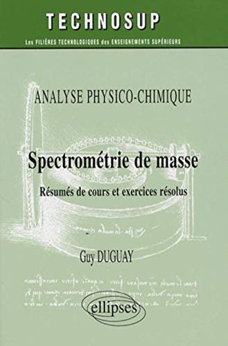 Spectrometrie De Masse Analyse Physico-Chimique Resume De: Duguay