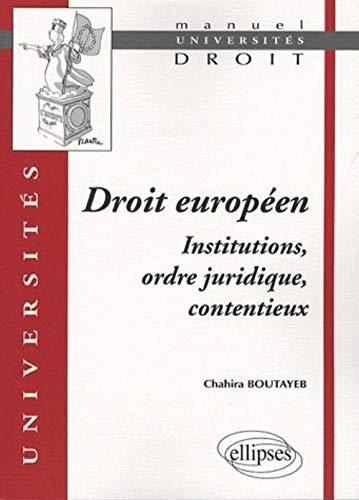 9782729835651: Droit européen : Institutions, ordre juridique, contentieux