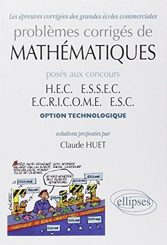9782729835712: Problèmes corrigés de mathématiques posés aux concours HEC, ESSEC, ECRICOME, ESC : Option technologique