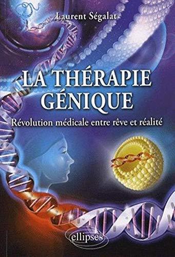 9782729835774: La thérapie génique : Révolution médicale entre rêve et réalité