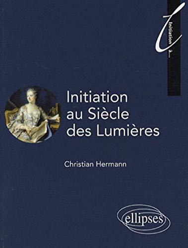 9782729835958: Initiation au Siècle des Lumières (French Edition)