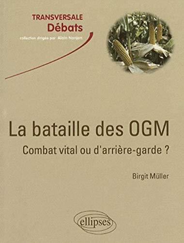 9782729836276: La bataille des OGM : combat vital ou d'arrière-garde ?