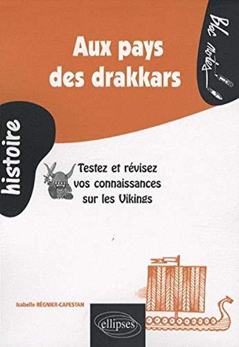9782729836436: Au pays des drakkars : Testez et r�visez vos connaissances sur les Vikings