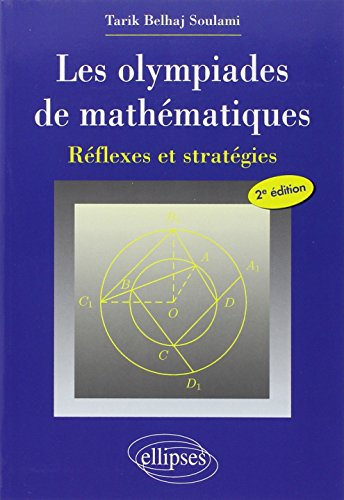 Les olympiades de mathematiques Reflexes et strategies: Belhaj Soulami Tarik