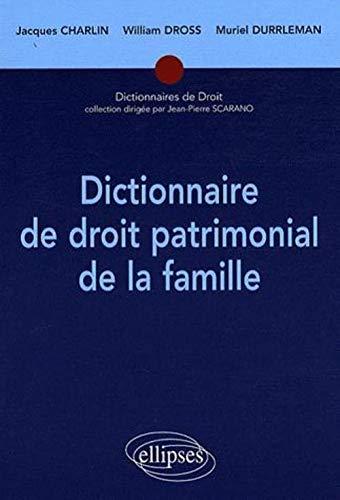 9782729837013: Dictionnaire de droit patrimonial de la famille