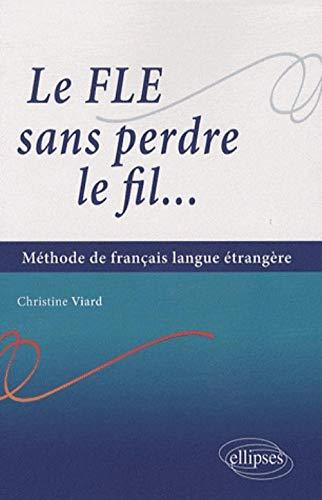 9782729837358: Le FLE sans perdre le fil : initiation à la langue française