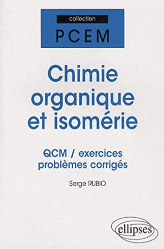 9782729837457: Chimie organique et isomérie : QCM, exercices et problèmes corrigés
