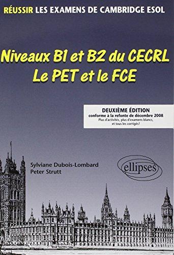 Niveaux B1 et B2 du CECRL - Le PET et le FCE (French Edition): Ellipses Marketing