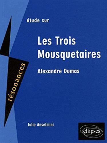 9782729838263: Etude sur Les Trois Mousquetaires, Alexandre Dumas