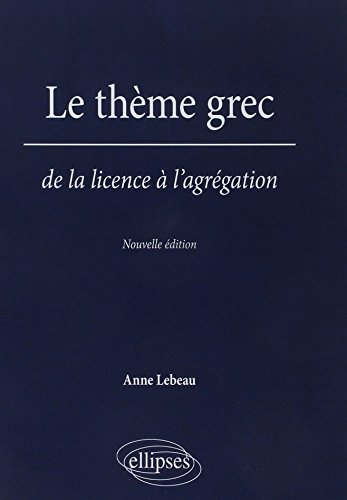 9782729838959: Le thème grec de la licence à l'agrégation (French Edition)