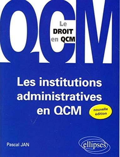 9782729839932: Institutions Administratives en Qcm le Droit en Qcm