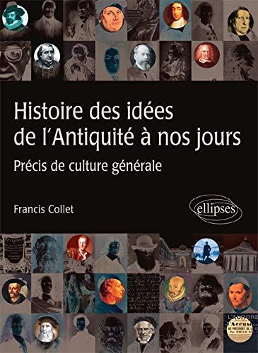 9782729840112: Histoire des idées de l'Antiquité à nos jours : Précis de culture générale