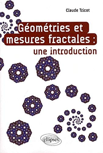 9782729840457: Géometrie & Mesures Fractales une Introduction