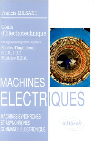 9782729841188: Machines �lectriques (BTS, IUT, CNAM), vol. 3 : Machines synchrones et asynchrones