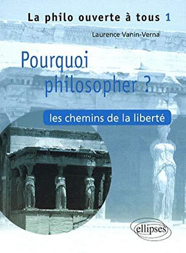 9782729841348: Pourquoi Philosopher ? les Chemins de la Liberte