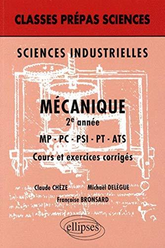 9782729841485: Sciences industrielles : Mécanique 2e année MP-PC-PSI-PT-ATS - Cours et exercices corrigés