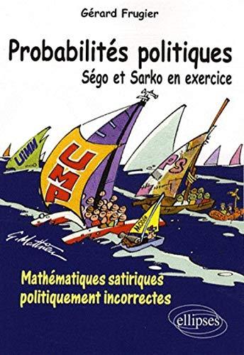 9782729841652: Sego & Sarko Sont Dans un Bateau 160 Exercices de Mathematiques Satiriques Tous Azimuts