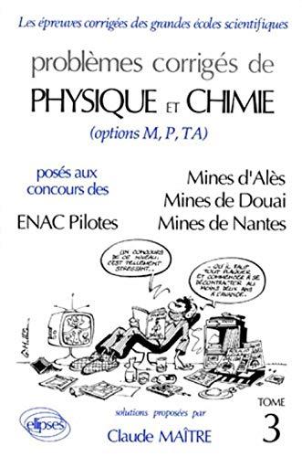 9782729842093: Physique et Chimie Mines d'Albi, Alès, Douai, Nantes et ENAC Pilotes : 1991-1992, tome 3