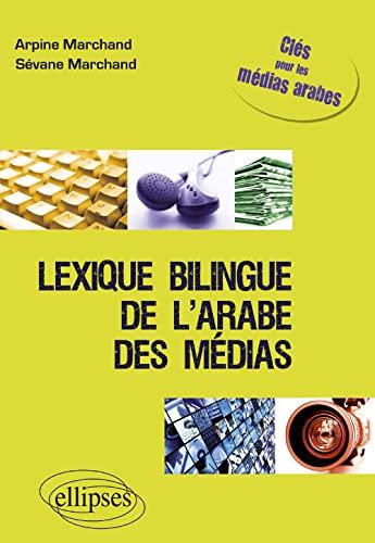 Lexique Bilingue De L'Arabe Des Medias Cles