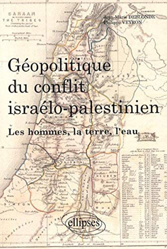 9782729842697: Géopolitique du conflit israélo-palestinien : Les hommes, la terre et l'eau