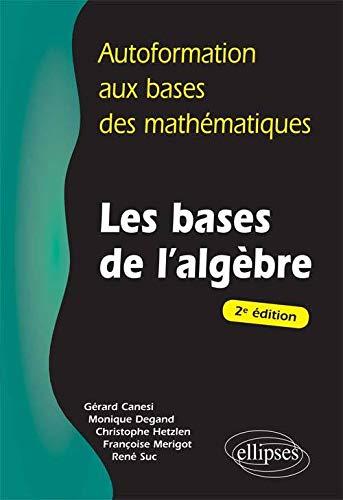 9782729842895: Les bases de l'algèbre (Autoformation)