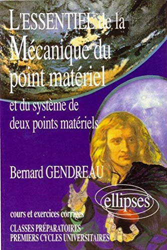 L'essentiel de la mà canique du point: Bernard Gendreau