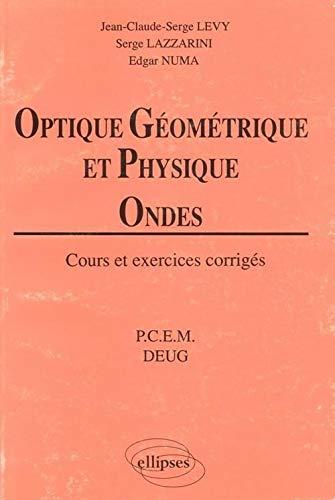 9782729843199: Optique g�om�trique et physique : Ondes, Cours et exercices corrig�s (PCEM - DEUG)