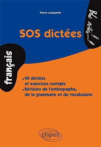 9782729843533: Sos Dictées 40 Dictées & Exercices Corriges Révision de l'Ortographe Grammaire & Vocabulaire