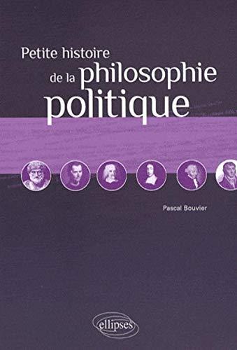 9782729843618: Petite Histoire de la Philosophie Politique