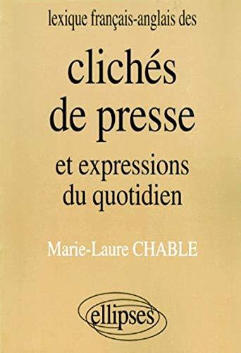 9782729844202: Lexique anglais/français des clichés de presse et expressions du quotidien