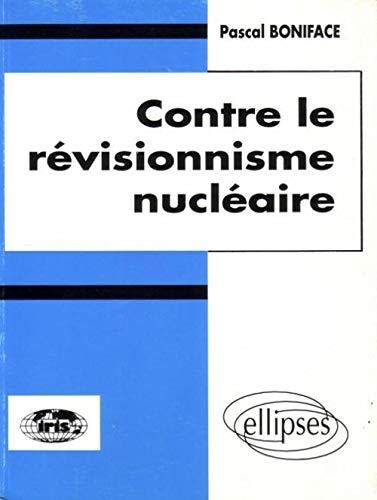 9782729844646: Contre le révisionnisme nucléaire