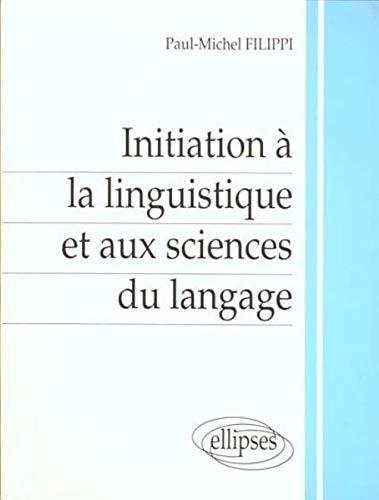 9782729845001: Initiation à la linguistique et aux sciences du langage