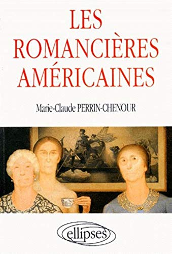Les romancie?res ame?ricaines (French Edition): Perrin-Chenour, Marie-Claude