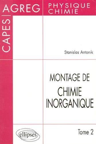 9782729847043: Montage de Chimie inorganique : CAPES et Agrégation de Physique et chimie, tome 2