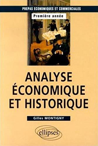 9782729847470: Analyse économique et historique : Prépas HEC 1re année