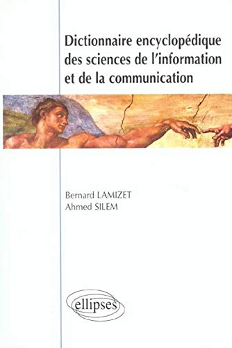 9782729847661: Dictionnaire encyclopedique des sciences de l'information et de la communication (French Edition)