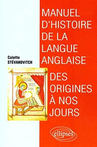 9782729847692: Manuel d'histoire de la langue anglaise des origines à nos jours