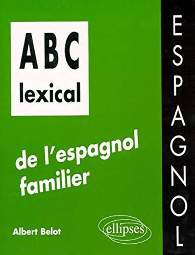 9782729848477: ABC lexical de l'espagnol familier