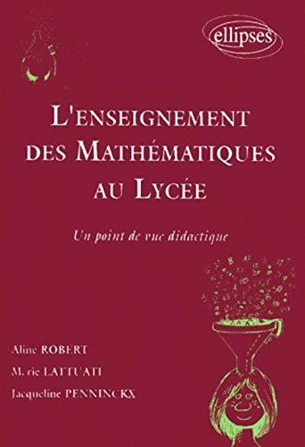 9782729849160: L'enseignement des math�matiques au lyc�e : Un point de vue didactique